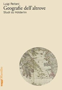 Geografie dell'altrove - Studi su Hölderlin di Luigi Reitani