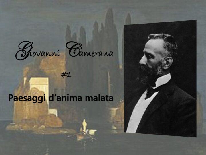 Le métier de la critique: Giovanni Camerana #1, paesaggi d'anima malata