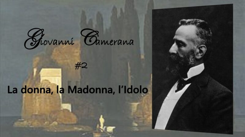 Le métier de la critique: Giovanni Camerana #2, la donna, la Madonna, l'Idolo