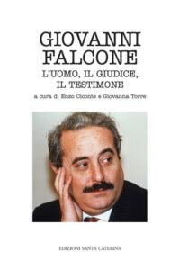 Giovanni Falcone. L'uomo, il giudice, il testimone