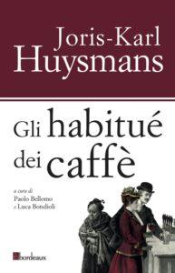 Gli habitué dei caffè di Joris-Karl Huysmans