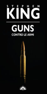 Guns. Contro le armi di Stephen King