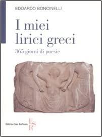 I miei lirici greci, 365 giorni di poesie