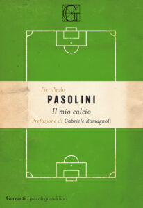 Il mio calcio di Pier Paolo Pasolini