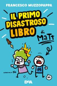 Il primo disastroso libro di Matt di Francesco Muzzopappa