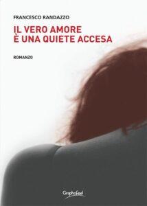 Il vero amore è una quiete accesa di Francesco Randazzo