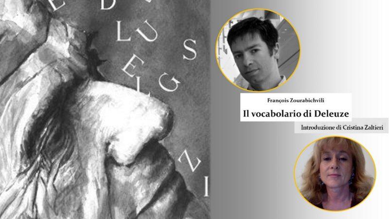 """""""Il vocabolario di Deleuze"""" di François Zourabichvili: alcune citazioni tratte dal libro edito da Negretto Editore"""