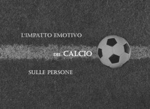 Impatto emotivo del calcio