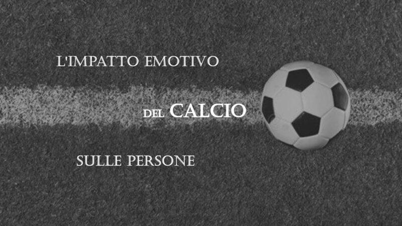 L'impatto emotivo del calcio sulle persone
