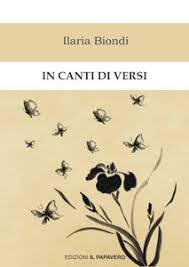 """""""In canti di versi"""" di Ilaria Biondi: la musica della natura e i suoi riflessi in versi"""