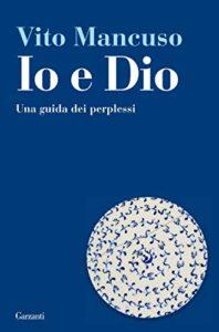 Io e Dio - Vito Mancuso