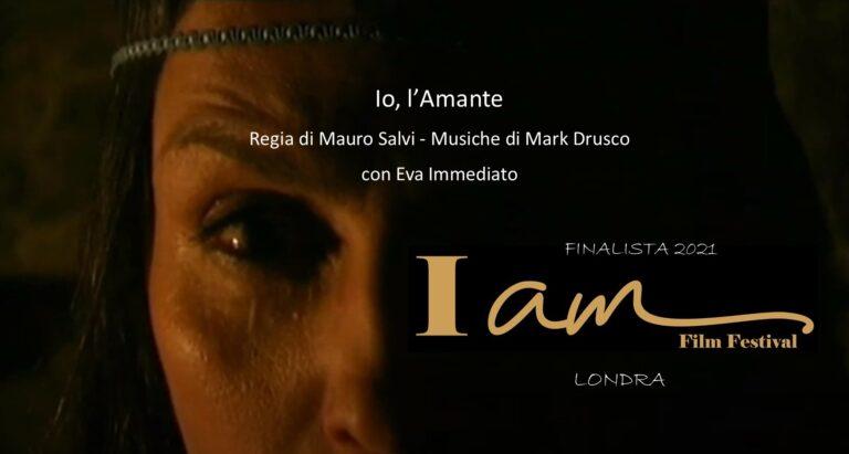 Io l'Amante - Finalista I am Film Festival 2021