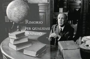 Jorge Luis Borges - Rimorso per qualsiasi trapasso