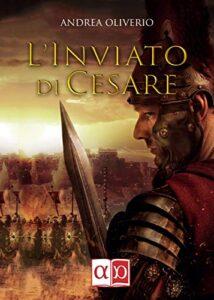 L'inviato di Cesare di Andrea Oliverio
