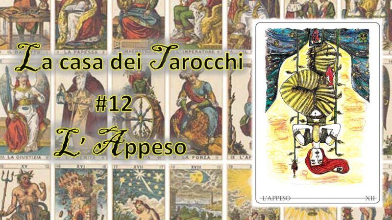 La casa dei Tarocchi #12: Appeso in attesa di cosa?