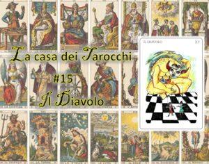 La casa dei tarocchi 15 - il Diavolo