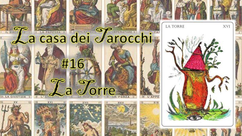 La casa dei Tarocchi #16: casca la Torre, tutti giù per terra