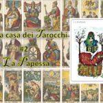 La casa dei Tarocchi #2: la gestazione della Papessa