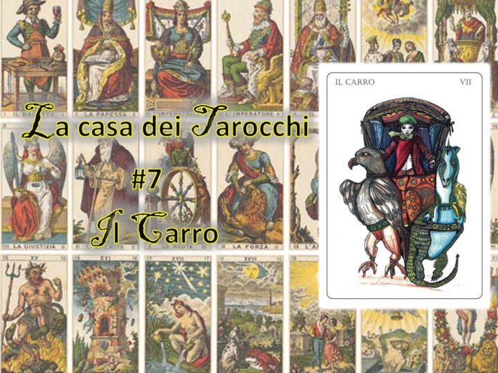 La casa dei Tarocchi #7: non perdere il Carro