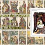 La casa dei Tarocchi #9: sulla via dell'Eremita