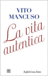 La vita autentica di Vito Mancuso
