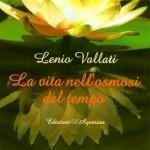 """""""La vita nell'osmosi del tempo"""" di Lenio Vallati – prefazione di Marzia Carocci"""