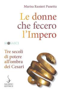 Le donne che fecero l'Impero - Marisa Ranieri Panetta