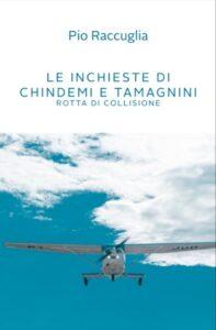 Le inchieste di Chindemi e Tamagnini - Pio Raccuglia
