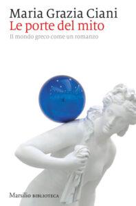 Le porte del mito di Maria Grazia Ciani