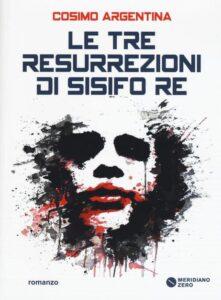 Le tre resurrezioni di Sisifo Re di Cosimo Argentina