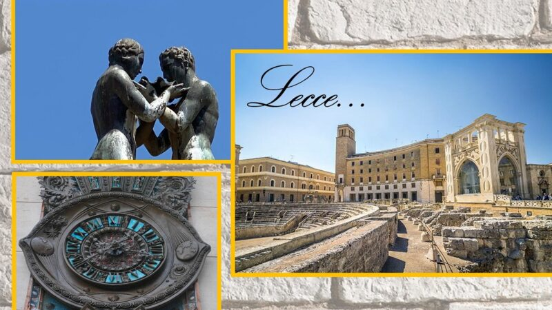 Lecce: una cartolina tra passato e presente