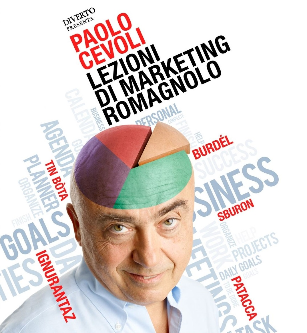 """Lezioni di marketing romagnolo"" di Paolo Cevoli: i valori di Sboronaggine, Ignorantezza e Patacchismo"
