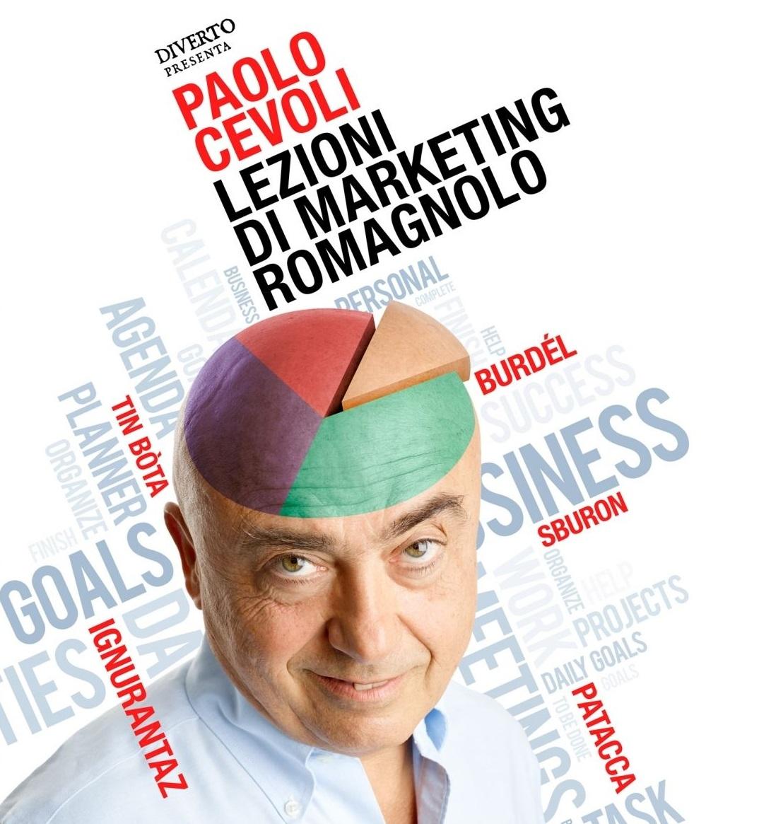 """""""Lezioni di marketing romagnolo"""" di Paolo Cevoli: i valori di Sboronaggine, Ignorantezza e Patacchismo"""