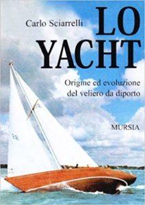 Lo Yacht - Origine ed evoluzione del veliero da diporto