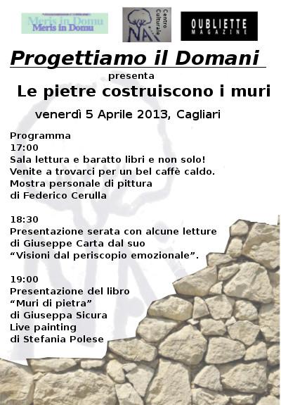 """""""Progettiamo il domani"""" presenta Le pietre costruiscono i muri, venerdì 5 aprile 2013, Cagliari"""