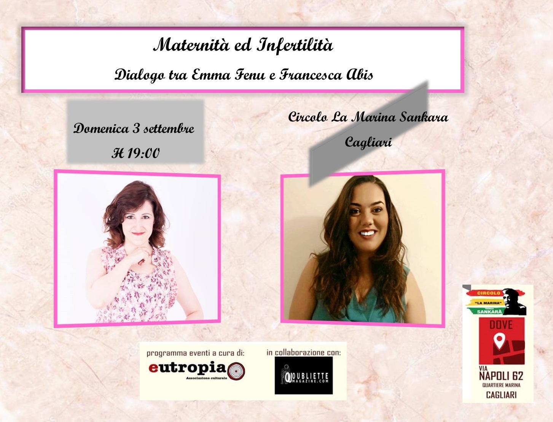 """""""Maternità ed Infertilità"""": dialogo tra Emma Fenu e Francesca Abis, 3 settembre 2017, Cagliari"""