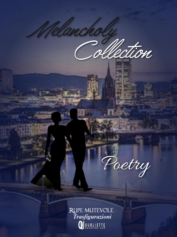Rupe Mutevole Edizioni presenta il progetto Melancholy Collection: l'antologia poetica