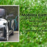 Mobilità elettrica: bene l'Europa, in Italia i costi rallentano gli acquisti