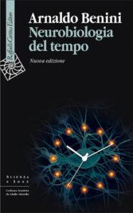 Neurobiologia del tempo di Arnaldo Benini