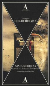 Ninfa moderna di Georges Didi-Huberman