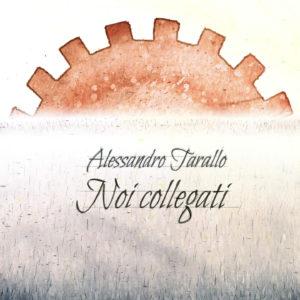 Noi collegati - Alessandro Tarallo
