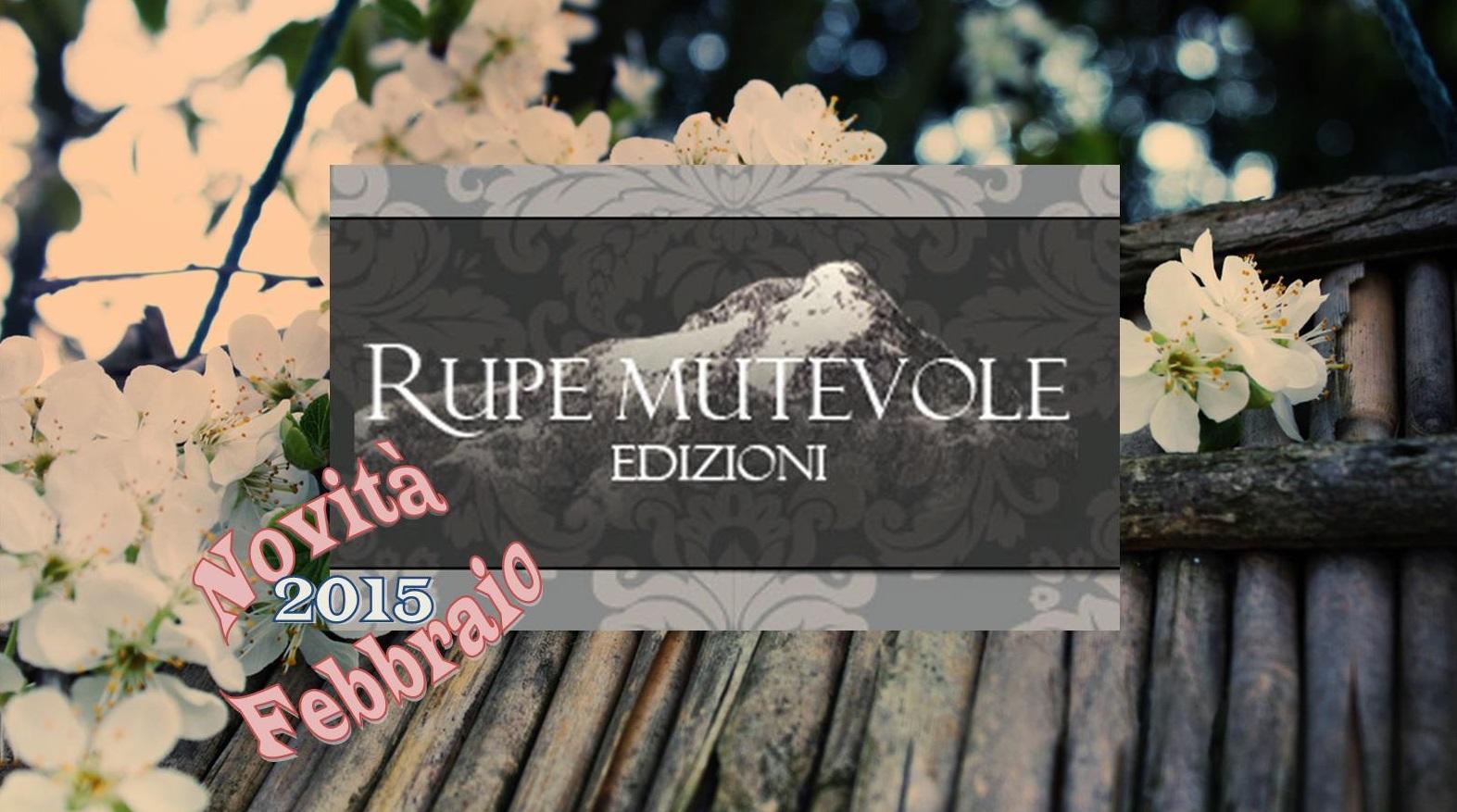 Le novità editoriali di febbraio 2015 della casa editrice Rupe Mutevole Edizioni