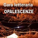 """Gara letteraria di poesia """"Opalescenze"""""""