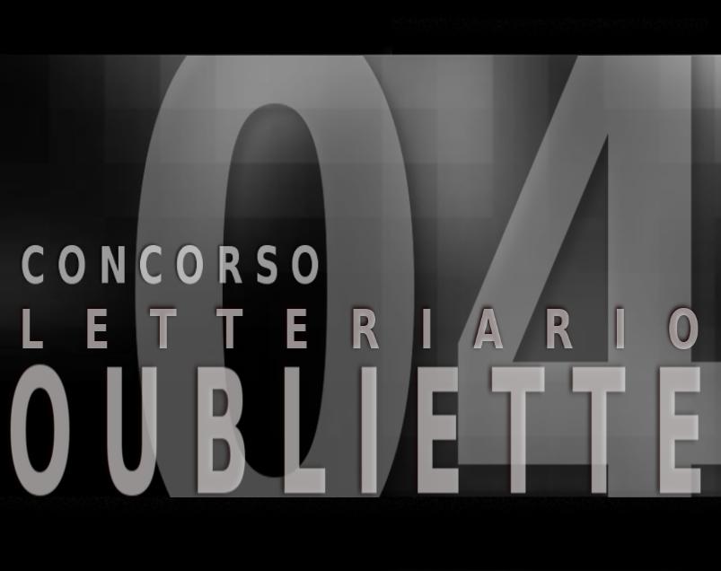 """""""Nomi che cantano epoche intere"""" di Alessio Barettini, prima posizione nella sezione C del Concorso Oubliette 04"""