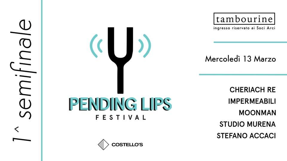 Pending Lips Festival 2018: i quaranta artisti selezionati per le otto eliminatorie all'Arci Tambourine di Seregno
