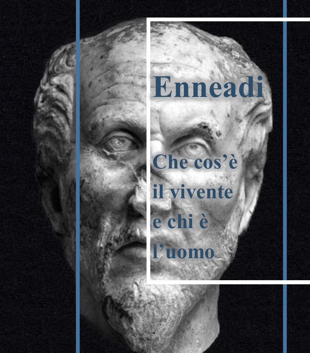Dalle Enneadi secondo Plotino: che cos'è il vivente e chi è l'uomo