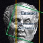 Dalle Enneadi secondo Plotino: la sostanza dell'Anima I