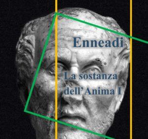 Plotino - Enneadi - La sostanza dell'Anima I