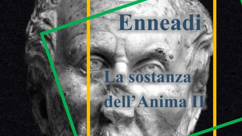 Dalle Enneadi secondo Plotino: la sostanza dell'Anima II