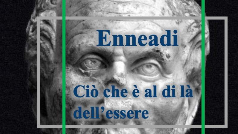 Dalle Enneadi secondo Plotino: sul fatto che ciò che è al di là dell'essere non pensa e su che cosa siano il primo e il secondo principio pensante
